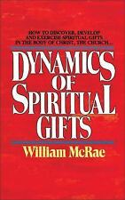 The Dynamics of Spiritual Gifts by William J. McRae (1983, Paperback, Reprint)