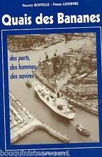 Quais des bananes F Boitelle P Lefebvre port Dieppe Rouen Le Havre bananiers