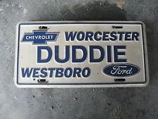 DUDDIE FORD CHEVROLET WORCHESTER WESTBORO MA DEALER SHIP BOOSTER LICENSE PLATE