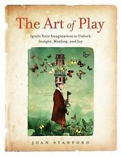 The Art of Play : Igniting Your Imagination to Unlock Insight, (FREE 2DAY SHIP)
