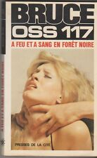 J. Bruce OSS 117 - À feu et à sang en Forêt noire 1978 - presses de la Cité