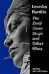Chicana Matters: Lourdes Portillo : The Devil Never Sleeps and Other Films by...