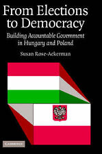 From Elections to Democracy: Building Accountabl, Susan Rose-Ackerman, New