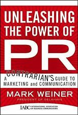Unleashing the Power of PR: A Contrarian's Guide to Marketing and Communication,