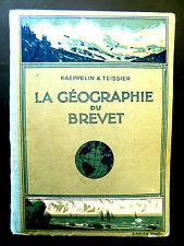 GEOGRAPHIE DU BREVET - KAEPPELIN et TEISSIER Ed .Librairie HATIER 1933
