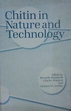 Chitin in Nature and Technology by R. Muzzarelli, C. Jeuniaux & G. Gooday Hardco