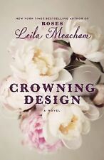 Crowning Design by Leila Meacham (2017, Hardcover)