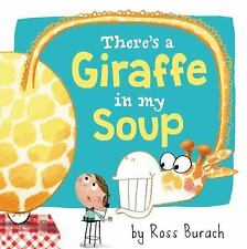 There's a Giraffe in My Soup by Ross Burach (2016, Hardcover)