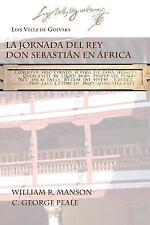 La Jornada Del Rey Don Sebastian en Africa by Luis Velez de Guevara (2014,...