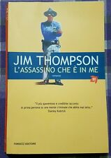 L'Assassino che è in Me Jim Thompson 1ed 2005 Fanucci!!!