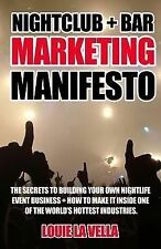 Nightclub and Bar Marketing Manifesto : The Secrets to Building Your Own...