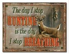 The Day I Stop Hunting TIN SIGN deer tree stand art cabin lodge wall decor 2083