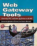 Web Gateway Tools: Connecting IBM and Lotus Applications to the Web