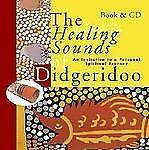 The Healing Sounds of the Didgeridoo: An Invitation to a Personal Spiritual Jour