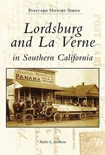 Lordsburg and La Verne in Southern California (Postcard History)