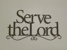 """SERVE THE LORD"" RUST METAL CUTOUT MESSAGE SIGN WALL ARE 19 1/2"" L WALL DECOR"