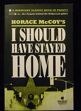 Horace McCoy I Should Have Stayed Home Midnight Classics PB Rex Ray Like new!