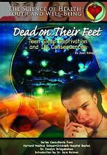 Dead on Their Feet: Teen Sleep Deprivation and Its Consequences (Science of Heal
