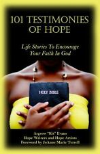 101 Testimonies of Hope : Life Stories to Encourage Your Faith in God (2013,...