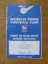 23/08/2003 Ticket: Ipswich Town v Coventry City [Main Drive Parking Pass]. Item