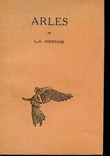 ARLES - L.-A. Constans 1928 - Archéologie Romaine - Bouches-du-Rhône