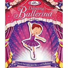 Dancing Ballerina: Watch Her Spin, Just Like a Real Ballerina!, Igloo Books Ltd,