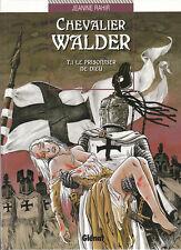 Chevalier Walder 1. Le prisonnier de Dieu. Glénat 1997