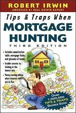 Tips and Traps Ser.: Tips and Traps When Mortgage Hunting by Robert Irwin...