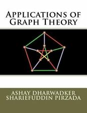 Applications of Graph Theory by Ashay Dharwadker and Shariefuddin Pirzada...