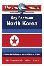 Key Facts on North Korea : Essential Information on North Korea by Patrick...