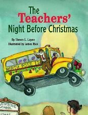 The Teachers' Night Before Christmas by Steven L. Layne and Steven Layne...