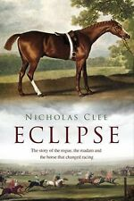 Eclipse: The Horse That Changed Racing History Forever, Clee, Nicholas, Good Con