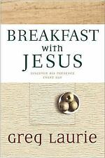 Breakfast with Jesus by Greg Laurie (Billy Graham Library Selection)