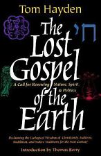 The Lost Gospel of the Earth: A Call for Renewing Nature, Spirit and Politics, H
