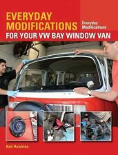 Everyday Modifications for Your VW Bay Window Van : How to Make Your Classic...