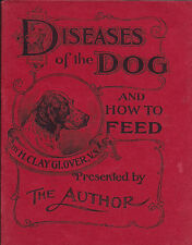 Diseases Of The Dog And How To Feed By H Clay Glover 1897
