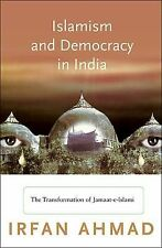 Islamism and Democracy in India: The Transformation of Jamaat-e-Islami (Prince..