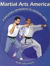 Martial Arts America: A Western Approach to Eastern Arts Orlando, Bob Paperback