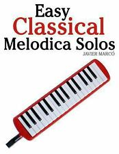 Easy Classical Melodica Solos : Featuring Music of Bach, Mozart, Beethoven,...