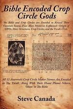 Bible Encoded Crop Circle Gods : The Bible and Crop Circles are Decoded to...