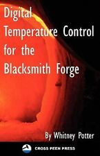 Digital Temperature Control for the Gas-fired Blacksmith Forge Book~NEW