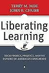 Liberating Learning: Technology, Politics, and the Future of American -ExLibrary