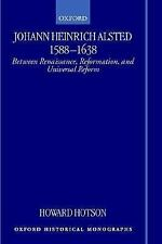 Oxford Historical Monographs: Johann Heinrich Alsted 1588-1638 : Between...