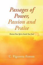 Passages of Power, Passion and Praise: Nurture Your Spirit, Soothe Your Soul