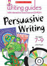 Persuasive Writing for Ages 7-9 (Writing Guides), Howell, Gillian, Powell, Jilli