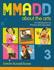 MMADD About the Arts: An Introduction to Primary Arts Education by Deirdre...