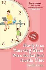 How to be an Amazing Mum When You Just Don't Have the