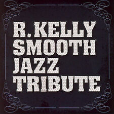 R. KELLY TRIBUTE, R Kelly Smooth Jazz Tribute, Excellent
