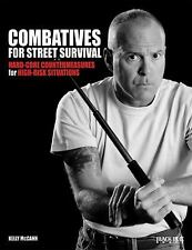 Combatives for Street Survival : Hard-Core Countermeasures for High-Risk...