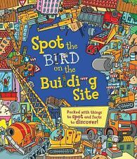 Spot The: Spot the Bird on the Building Site by Sarah Khan (2016, Hardcover)